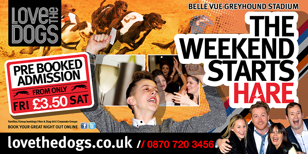 Belle Vue Internal, advertising, Form Advertising, GRA, Love the Dogs, bellevue, greyhound racing, Kent design agency, Kent creative agency, Kent designers, Kent creative, Kent design, billboard campaign, advertising, Kent creative agency, Kent design agency, dog racing, race day,